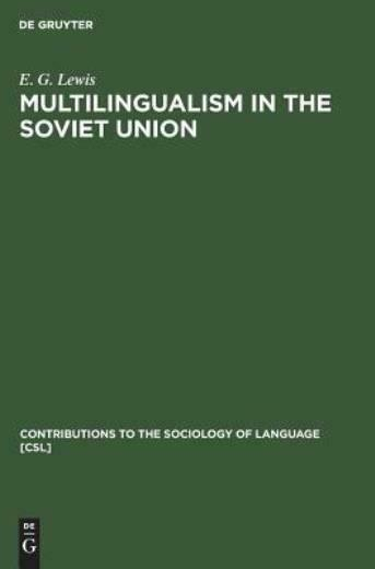 Multilingualism In The Soviet Union: Aspects Of Language Policy And Its Imp...