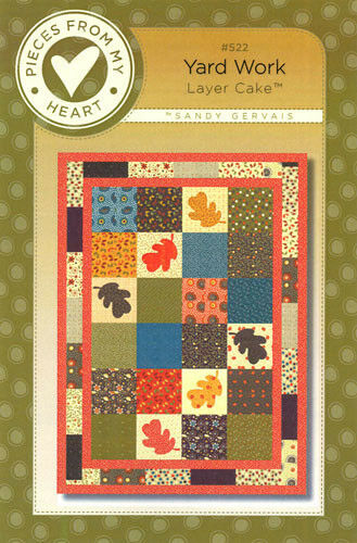 Quilt Pattern ~ YARD WORK ~ by Pieces From My Heart