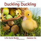 Duckling Duckling by Cammie Ho (Paperback, 2016)