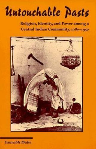 Untouchable Pasts : Religion, Identity, and Power among a Central Indian...