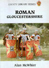 Roman Gloucestershire by Alan McWhirr (Paperback, 1981)
