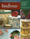 Band Boxes: Tips, Tools, and Techniques for Learning the Craft by Edwina Cholmeley-Jones (Hardback, 2009)