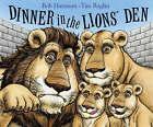 Dinner in the Lion's Den by Bob Hartman (Paperback, 2006)