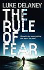 The Rule of Fear by Luke Delaney (Hardback, 2016)