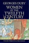 Women of the Twelfth Century: v. 3: Eve and the Church by Georges Duby (Paperback, 1998)