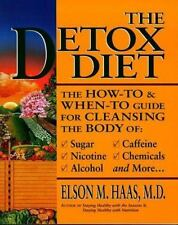 The Detox Diet - The How-To & When-To Guide for Cleansing the Body