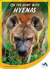 On the Hunt with Hyenas by Jody Jensen Shaffer (Hardback, 2016)
