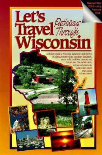 Let's Travel Pathways Through Wisconsin 1000 exciting places to visit PB 1995