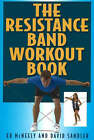 Resistance Band Workout Book by Ed McNeely, Dave Sandler (Paperback, 2006)