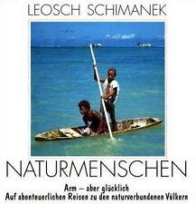 Sachbuch Leosch Schimanek Naturmenschen Arm aber glücklich Badenia Verlag