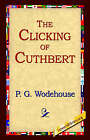 The Clicking of Cuthbert by P G Wodehouse (Paperback / softback, 2004)