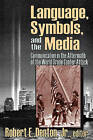 Language, Symbols, and the Media: Communication in the Aftermath of the World Trade Center Attack by Robert E. Denton (Paperback, 2006)