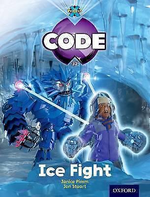 Project X Code: Freeze Ice Fight by Burchett, Jan|Vogler, Sara|Pimm, Janice|Joyc