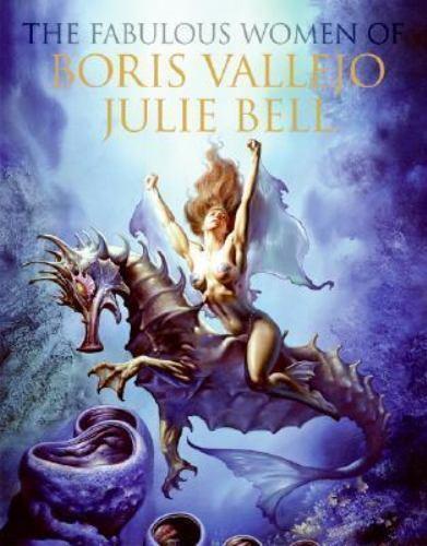 The Fabulous Women of Boris Vallejo and Julie Bell Palumbo, Anthony Hardcover Bo