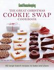 The Great Christmas Cookie Swap Cookboook : 60 Large-Batch Recipes to Bake and Share (2009, Spiral)