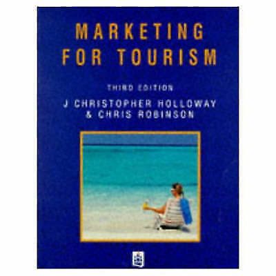 Robinson, C, Holloway, J. Christopher, Marketing for Tourism, Very Good Book