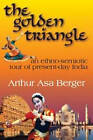 The Golden Triangle: An Ethno-semiotic Tour of Present-day India by Arthur Asa Berger (Paperback, 2008)