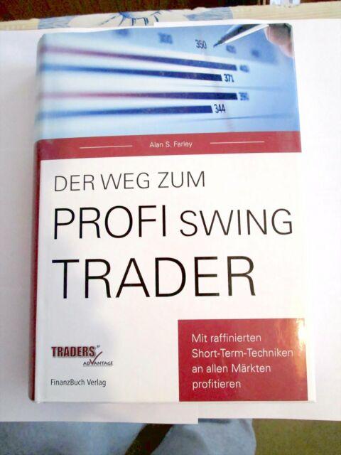 Der Weg zum Profi Swing Trader von Alan S. Farley