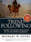 Trend Following: Learn to Make Millions in Up or Down Markets by Michael W. Covel (Paperback, 2009)