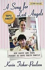 A Song for Lost Angels : How Daddy and Papa Fought to Save Their Family by...