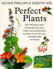 Perfect Plants for Your Garden by Roger Phillips, Martyn Rix (Paperback, 1996)