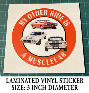 MY OTHER RIDE IS A MUSCLECAR - VINYL STICKER DECAL - CAR - PERFORMANCE-FORD - GM