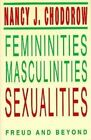 Femininities, Masculinities, Sexualities: Freud and beyond by Nancy J. Chodorow (Paperback, 1998)