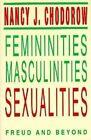 Femininities, Masculinities, Sexualities: Freud and beyond by Nancy J. Chodorow (Paperback, 1998)