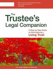 The Trustee's Legal Companion : A Step-By-Step Guide to Administering a...