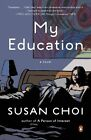 My Education by Susan Choi (Paperback / softback, 2014)