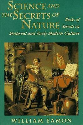 Science and the Secrets of Nature : Books of Secrets in Medieval and Early...