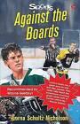Against the Boards by Lorna Schultz Nicholson (Paperback / softback, 2005)