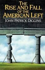 The Rise and Fall of the American Left by John Patrick Diggins (1992, Paperback)