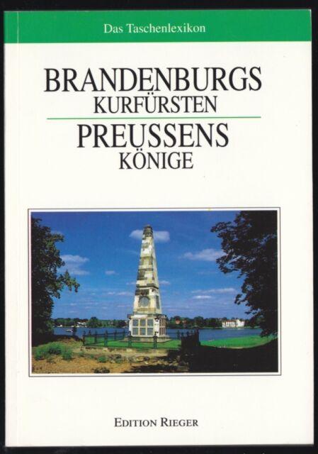 Brandenburgs Kurfürsten - Preussens Könige, Das Taschenlexikon, 1994