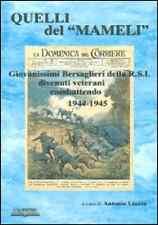A. Liazza - QUELLI DEL MAMELI - BERSAGLIERI RSI - WW2 seconda guerra mondiale