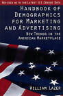Handbook of Demographics for Marketing and Advertising: New Trends in the American Marketplace by William Lazer (Hardback, 1994)