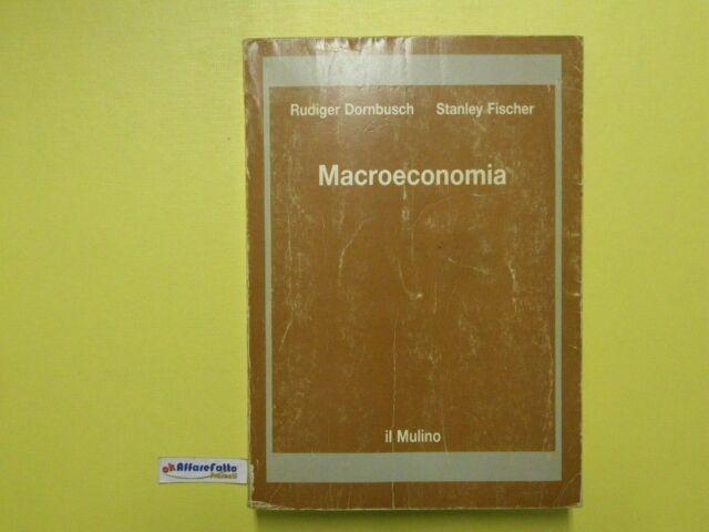 J 576 LIBRO MACROECONOMIA DI RUDIGER DORNBUSCH E S FISCHER