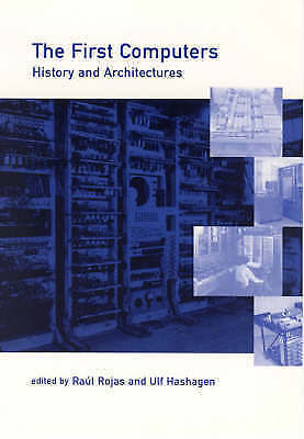 The First Computers. History and Architectures (Paperback book, 2002)