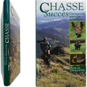 Chasse-succes-une-nouvelle-approche-1995-Pascal-Durantel-gibier-armes-chiens