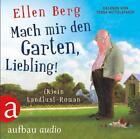 Mach mir den Garten, Liebling! von Ellen Berg (2016)