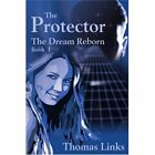 The Protector: The Dream Reborn by Thomas Links (Paperback / softback, 2001)