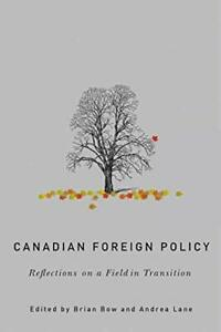 Canadian Foreign Policy: Reflections on a Field in Transition (The C.D. Howe Ser