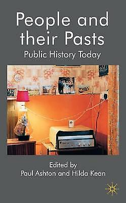 People and their Pasts: Public History Today, Ashton P, Very Good