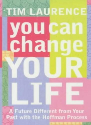 1 of 1 - You Can Change Your Life: With the Hoffman Process: A Future D ,.9780340825228