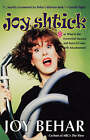 Joy Shtick: Or What Is the Existential Vacuum and Does It Come with Attachments by Joy Behar (Paperback / softback, 2000)
