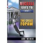Vicelli Goes to Washington 9781453541715 by Lori Weiner Paperback