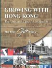 Growing with Hong Kong: The University and its Graduates-the First 90 Years by University Of Hong Kong (Hardback, 2002)
