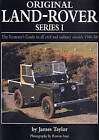 Original Land Rover Series 1: The Restorer's Guide to Civil & Military Models 1948-58 by James Taylor (Hardback, 2009)