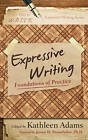 Expressive Writing: Foundations of Practice by Kathleen Adams (Paperback, 2013)