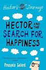 Hector and the Search for Happiness by Francois Lelord (Paperback, 2010)
